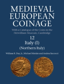 Medieval European Coinage : Northern Italy Volume 12, Hardback Book