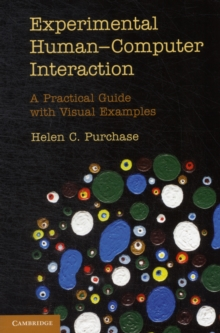 Experimental Human-Computer Interaction : A Practical Guide with Visual Examples, Paperback Book