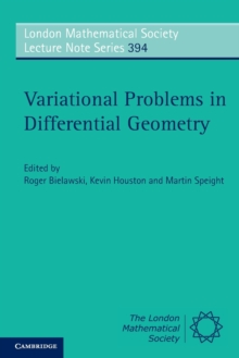 London Mathematical Society Lecture Note Series : Variational Problems in Differential Geometry Series Number 394, Paperback / softback Book