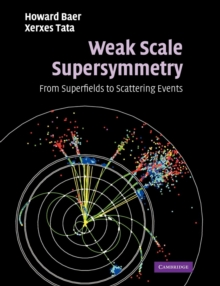 Weak Scale Supersymmetry : From Superfields to Scattering Events, Paperback / softback Book