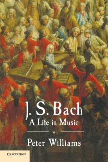 J. S. Bach : A Life in Music, Paperback / softback Book