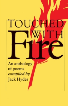 Touched with Fire : An Anthology of Poems, Paperback / softback Book