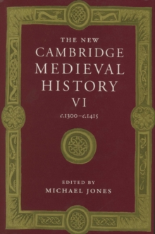 The New Cambridge Medieval History: Volume 6, C.1300-c.1415, Hardback Book