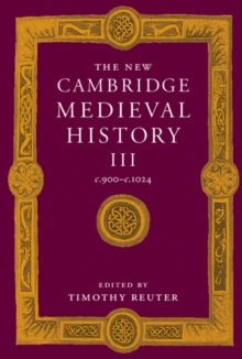 The New Cambridge Medieval History : c.900-c.1024 Volume 3, Hardback Book
