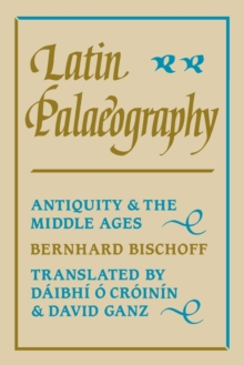 Latin Palaeography : Antiquity and the Middle Ages, Paperback / softback Book