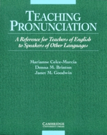Teaching Pronunciation : A Reference for Teachers of English to Speakers of Other Languages, Paperback Book