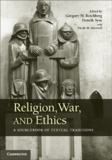 Religion, War, and Ethics : A Sourcebook of Textual Traditions, Hardback Book
