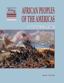 African Peoples of the Americas : From Slavery to Civil Rights, Paperback Book
