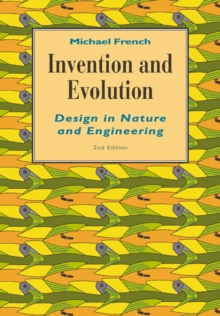Invention and Evolution : Design in Nature and Engineering, Paperback / softback Book