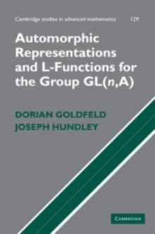 Automorphic Representations and L-Functions for the General Linear Group: Volume 1, Hardback Book