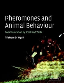 Pheromones and Animal Behaviour : Communication by Smell and Taste, Paperback Book