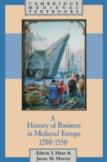 A History of Business in Medieval Europe, 1200-1550, Paperback / softback Book