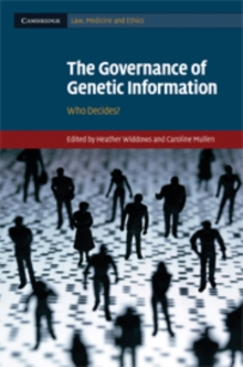 The Governance of Genetic Information : Who Decides?, Hardback Book