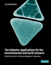 The Diatoms : Applications for the Environmental and Earth Sciences, Hardback Book