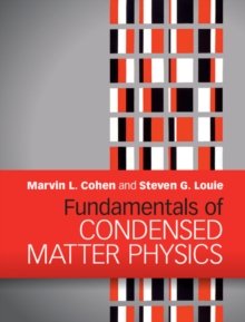Fundamentals of Condensed Matter Physics, Hardback Book