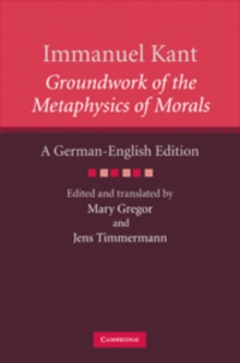 Immanuel Kant: Groundwork of the Metaphysics of Morals : A German-English edition, Hardback Book