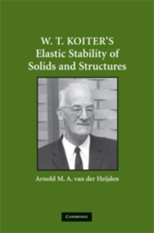 W. T. Koiter's Elastic Stability of Solids and Structures, Hardback Book
