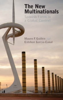 The New Multinationals : Spanish Firms in a Global Context, Hardback Book