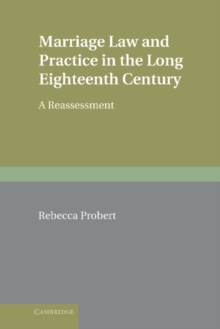 Marriage Law and Practice in the Long Eighteenth Century : A Reassessment, Hardback Book