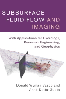 Subsurface Fluid Flow and Imaging : With Applications for Hydrology, Reservoir Engineering, and Geophysics, Hardback Book
