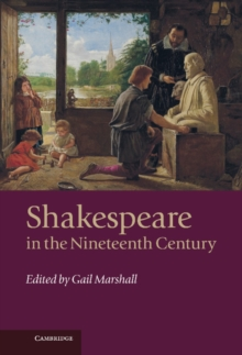 Shakespeare in the Nineteenth Century, Hardback Book