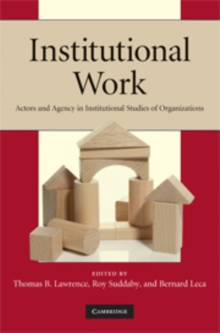 Institutional Work : Actors and Agency in Institutional Studies of Organizations, Hardback Book
