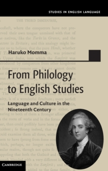 Studies in English Language : From Philology to English Studies: Language and Culture in the Nineteenth Century, Hardback Book