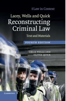 Lacey, Wells and Quick Reconstructing Criminal Law : Text and Materials, Hardback Book