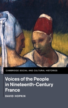 Voices of the People in Nineteenth-Century France, Hardback Book