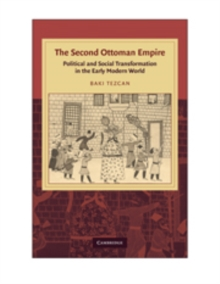 The Second Ottoman Empire : Political and Social Transformation in the Early Modern World, Hardback Book