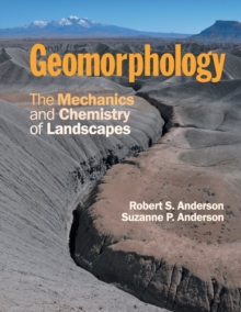Geomorphology : The Mechanics and Chemistry of Landscapes, Paperback / softback Book