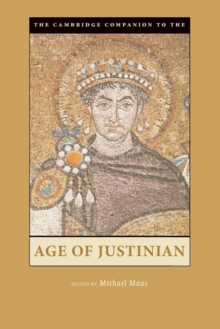 The Cambridge Companion to the Age of Justinian, Paperback / softback Book
