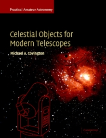 Celestial Objects for Modern Telescopes : Practical Amateur Astronomy Volume 2, Paperback / softback Book