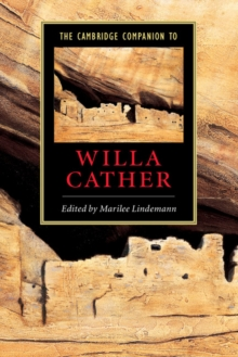 The Cambridge Companion to Willa Cather, Paperback / softback Book