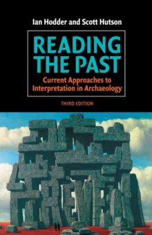 Reading the Past : Current Approaches to Interpretation in Archaeology, Paperback Book