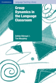 Cambridge Language Teaching Library : Group Dynamics in the Language Classroom, Paperback / softback Book