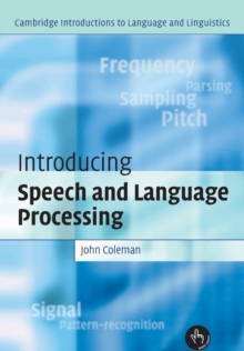 Cambridge Introductions to Language and Linguistics : Introducing Speech and Language Processing, Paperback / softback Book