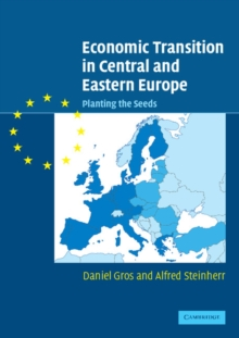 Economic Transition in Central and Eastern Europe : Planting the Seeds, Paperback / softback Book
