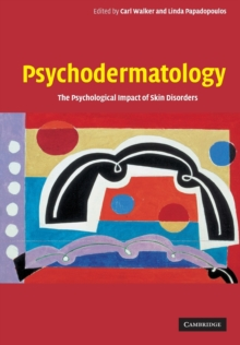 Psychodermatology : The Psychological Impact of Skin Disorders, Paperback / softback Book