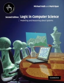 Logic in Computer Science : Modelling and Reasoning about Systems, Paperback Book