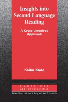 Insights into Second Language Reading : A Cross-Linguistic Approach, Paperback / softback Book