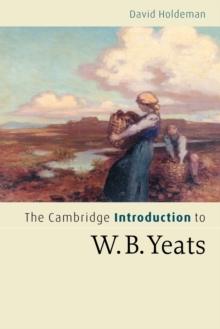 The Cambridge Introduction to W.B. Yeats, Paperback / softback Book