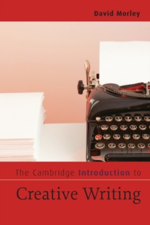 Cambridge Introductions to Literature : The Cambridge Introduction to Creative Writing, Paperback / softback Book