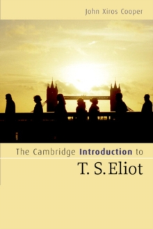 The Cambridge Introduction to T. S. Eliot, Paperback / softback Book