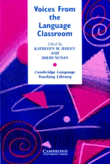 Voices from the Language Classroom : Qualitative Research in Second Language Education, Paperback / softback Book