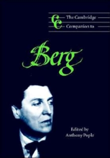 Cambridge Companions to Music : The Cambridge Companion to Berg, Paperback / softback Book