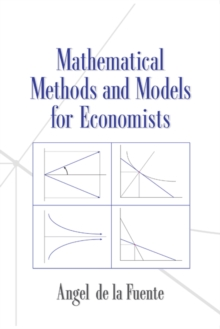 Mathematical Methods and Models for Economists, Paperback / softback Book