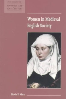 New Studies in Economic and Social History : Women in Medieval English Society Series Number 39, Paperback / softback Book