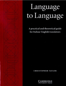 Language to Language : A Practical and Theoretical Guide for Italian/English Translators, Paperback Book