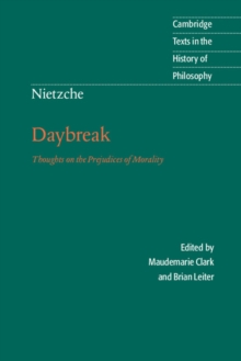 Nietzsche: Daybreak : Thoughts on the Prejudices of Morality, Paperback Book